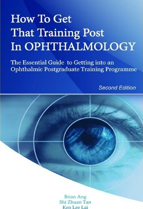 How to Get That Training Post in Ophthalmology : The Essential Guide to Getting Into an Ophthalmic Postgraduate Training Programme