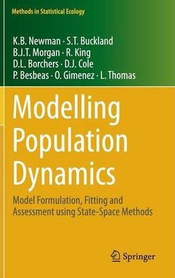 Modelling Population Dynamics  Model Formulation, Fitting and Assessment using State-Space Methods