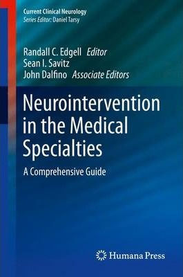 Neurointervention in the Medical Specialties  A Comprehensive Guide