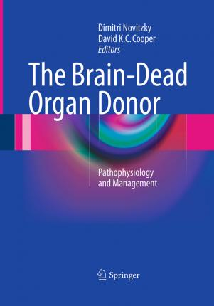 The Brain-Dead Organ Donor: Pathophysiology and Management