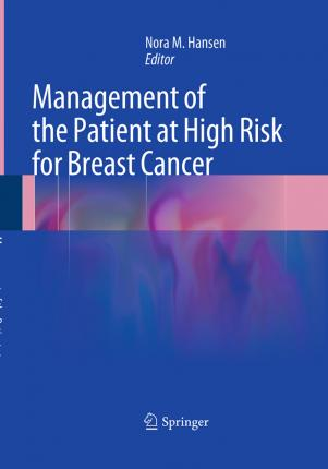 Management of the Patient at High Risk for Breast Cancer