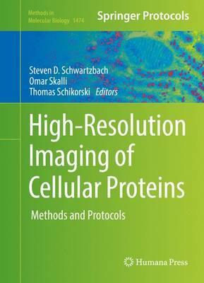 High-Resolution Imaging of Cellular Proteins  Methods and Protocols