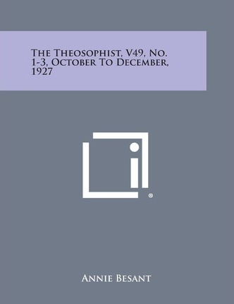 The Theosophist, V49, No. 1-3, October to December, 1927
