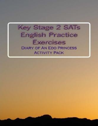 Key Stage 2 Sats English Practise Exercises: Diary of an EDO Princess Diary Activity Pack