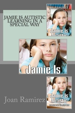 Jamie Is Autistic Learning in a Special Way