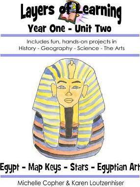 Layers of Learning Year One Unit Two: Ancient Egypt, Map Keys, Stars, Egyptian Art