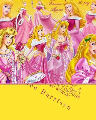 """Disney Princess """"Sleeping Beauty"""" a Cartoon Picture for Kid's Ages 4 to 9 Years Old (This Book Contains Pictures Only No Words)"""