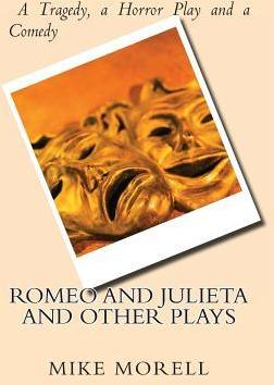 Romeo and Julieta and Other Plays