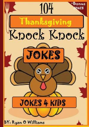 104 Funny Thanksgiving Knock Knock Jokes 4 kids