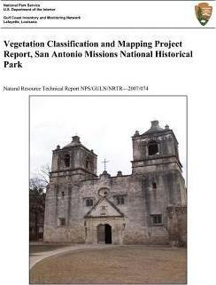 Vegetation Classification and Mapping Project Report, San Antonio Missions National Historical Park