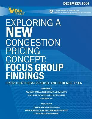 Exploring a New Congestion Pricing Concept: Focus Group Findings from Northern Virginia and Philadelphia