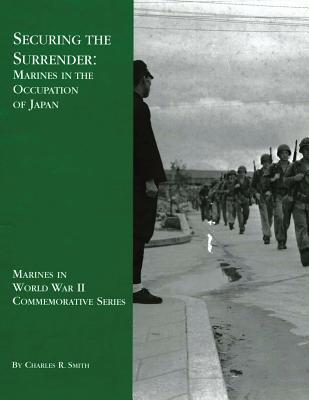 Securing the Surrender  Marines in the Occupation of Japan