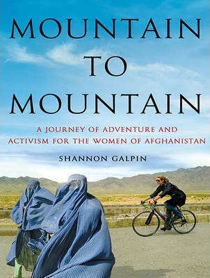Astrosadventuresbookclub.com Mountain to Mountain : A Journey of Adventure and Activism for the Women of Afghanistan Image