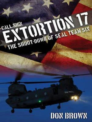 Call Sign Extortion 17 : Don Brown : 9781494511432