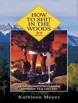 How to Shit in the Woods (Library Edition)