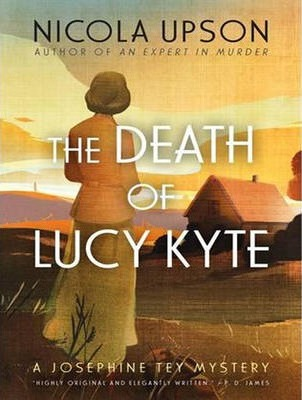 The Death of Lucy Kyte (Library Edition)  A New Mystery Featuring Josephine Tey