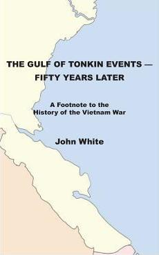 The Gulf of Tonkin Events-Fifty Years Later