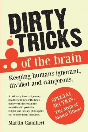 Dirty Tricks of The Brain