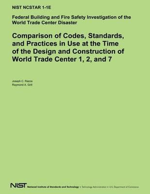 Comparison of Codes, Standards, and Practices in Use at the Time of the Design and Construction of World Trade Center 1, 2 and 7