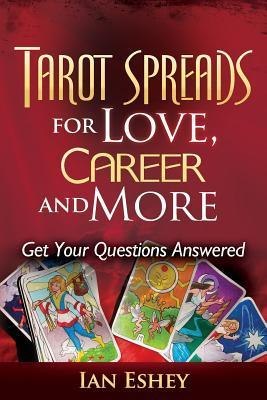 Tarot Spreads for Love, Career and More : Ian Eshey
