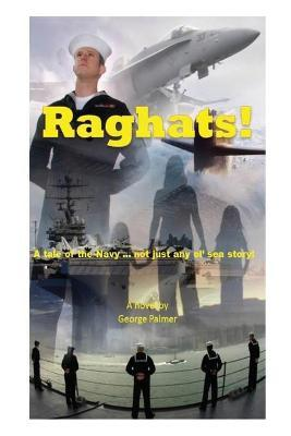 Raghats!  A Tale of the Navy ... Not Just Any 'ol Sea Story!