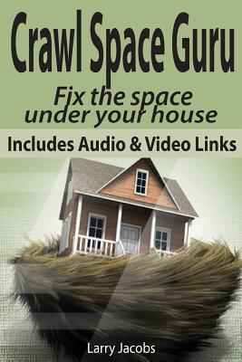 Crawl Space Guru  Fix the Space Under Your House