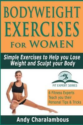 Bodyweight Exercises for Women  Simple Exercises to Help You Lose Weight and Sculpt Your Body