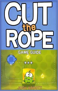 Cut the Rope Game Guide