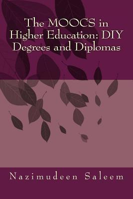 The Moocs in Higher Education: DIY Degrees and Diplomas