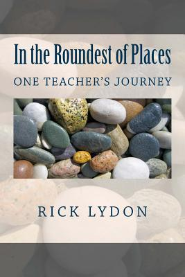 In the Roundest of Places: One Teacher's Journey