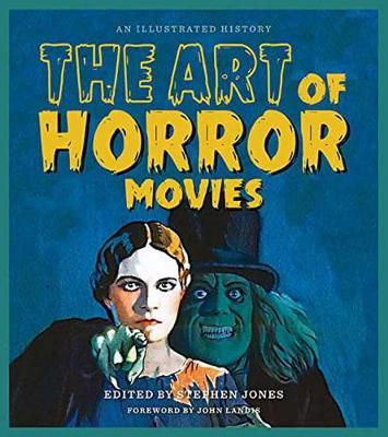 Resultado de imagem para The Art of Horror Movies: An Illustrated History