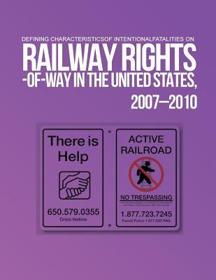Defining Characteristics of Intentional Fatalities on Railway Rights-Of-Way in the United States, 2007?2010
