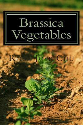 Brassica Vegetables  Growing Practices and Nutritional Information