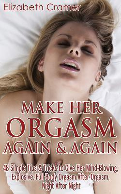 Well! Many free female orgasm tips tricks can