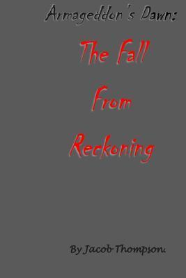 Armageddon's Dawn  The Fall from Reckoning