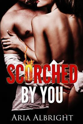 Scorched by You