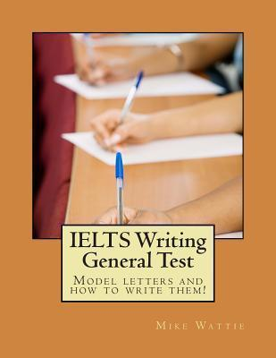 IELTS Writing General Test : Model letters and how to write them!