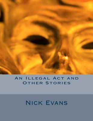 An Illegal ACT and Other Stories