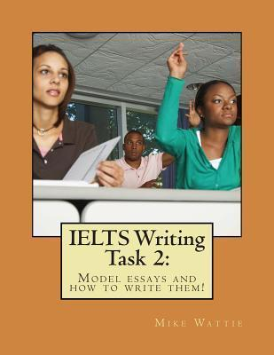 IELTS Writing Task 2 : : Model essays and how to write them!