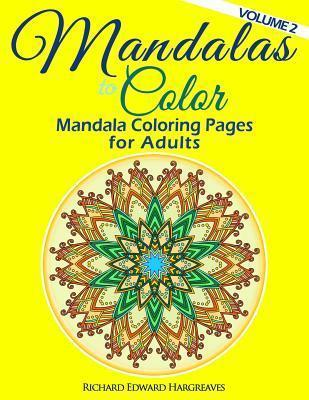 Mandalas to Color - Mandala Coloring Pages for Adults : MR ...