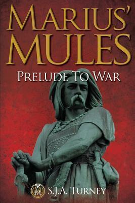 Marius' Mules  Prelude to War