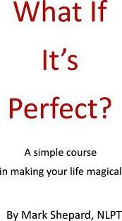 What If It's Perfect?