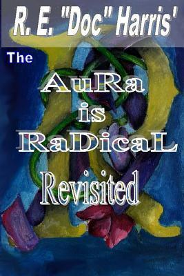 The Aura Is Radical Revisited