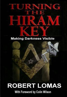 The Book Of Hiram: Unlocking the Secrets of the Hiram Key