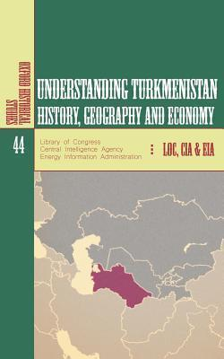 Understanding Turkmenistan  History, Geography and Economy
