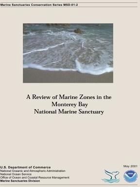 A Review of Marine Zones in the Monterey Bay National Marine Sanctuary
