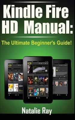 Kindle Fire HD Manual: The Ultimate Beginner's Guide