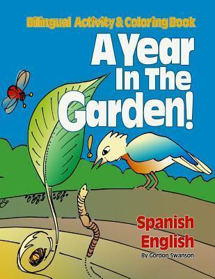 A Year in the Garden! Spanish - English : Bilingual Activity & Coloring Book