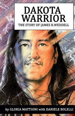 Dakota Warrior  The Story of James R.Weddell