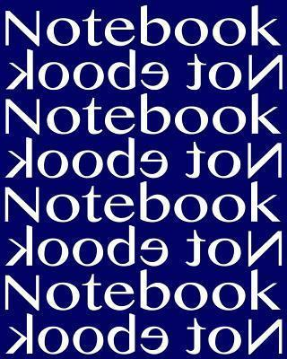 Notebook Not eBook Unruled Notebook with 120 Pages: Unruled Notebook with 120 Blank Pages. Perfect Bound, Ideal for Composition Notebook or Journal.